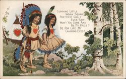 Cunning little indian squaw. Prettiest girl I ever saw. Won't you come and be my prize? Be for life