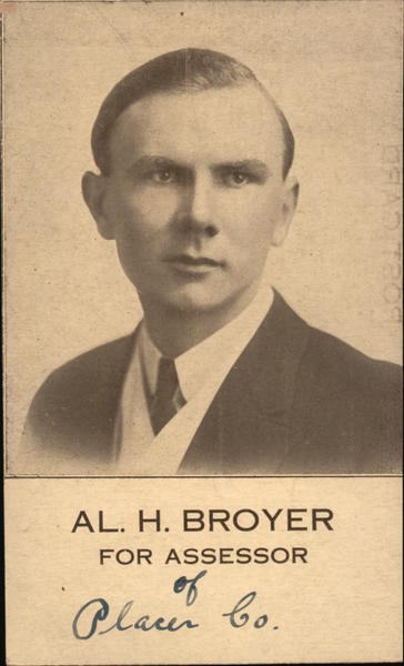 Al. H. Broyer for Assessor of Placer County California