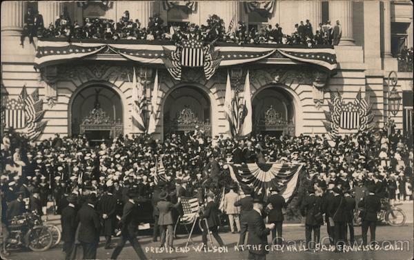 President Wilson at the City Hall San Francisco California