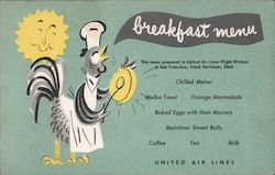 Breakfast Menu This Menu Prepared in the United Airlines Flight Kitchen of San Francisco, Frank Hurliman, Chef.