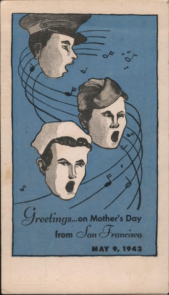 Greetings...on Mother's Day from San Francisco May 9, 1943 California