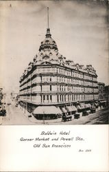 Baldwin Hotel - Corner Market and Powell Sts.