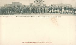 Military and Band in Front of Dolores Mission - March 1, 1910