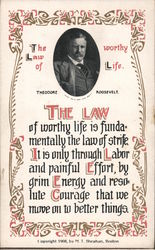 The Law of Worthy Life, Theodore Roosevelt
