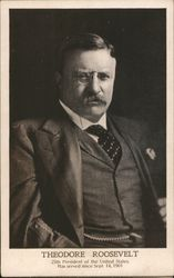 Theodore Roosevelt 25th President of the United States. Has served since Sept 14,1901