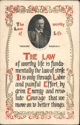 Theodore Roosevelt. The Law of Worthy Life.