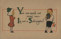 You Can Speak Out Young Man; I'm Not a Suffragette!