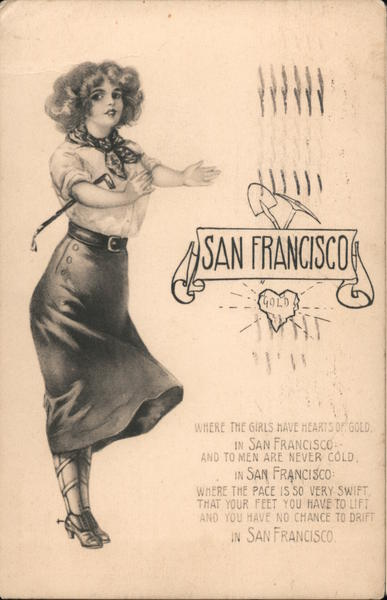 SF Girl Where the Girls Have Hearts of Gold...And to Men are Never Cold San Francisco California