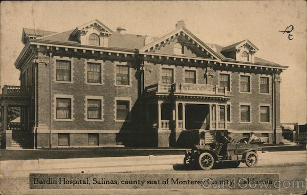 Bardin Hospital, Salinas, County Seat of Monterey County, California