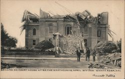 Sonoma Co.Court House After the Earthquake - April 18th, 1906