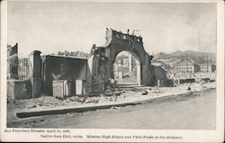 Native Sons Hall, ruins. Mission High School and Twin Peaks in the distance. San Francisco Disaster April 18, 1906.