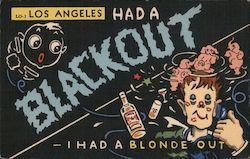Los Angeles had a blackout. I had a blonde out.