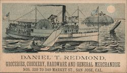 Daniel T. Redmond, Groceries, Crockery, Hardware and General Merchandise. Nos. 339 to 349 Market St., San Jose, Cal.
