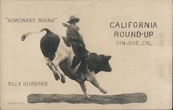 "California Round-up. San Jose, Cal. ""Homeward Bound"" Billy Hubbard"