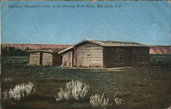 President Roosevelt's Home on the Chimney Butte Ranch