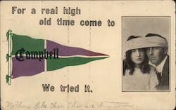 For a Real High Old Time Come to Campbell, We Tried It California Postcard