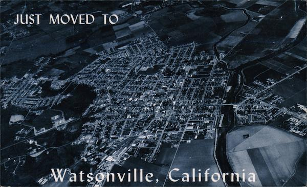 Just Moved to Watsonville, California - Aerial View