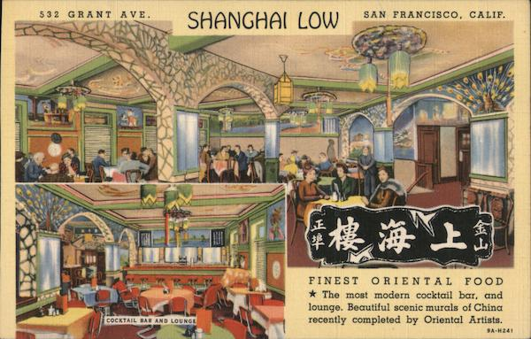Shanghai Low - Finest Oriental Food - 532 Grant Ave. San Francisco California