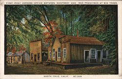 First Pony Express Office Between Monterey and San Franciso at Big Trees