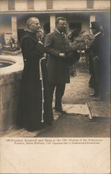 President Roosevelt and party at the Old Mission of the Franciscan Fathers