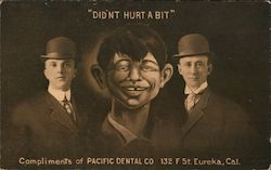 Didn't Hurt a Bit Pacific Dental Co. Postcard