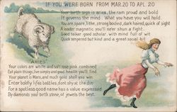 If you were born from Mar.20 to Apl.20, your birth sign is aries, the ram proud and bold. Postcard