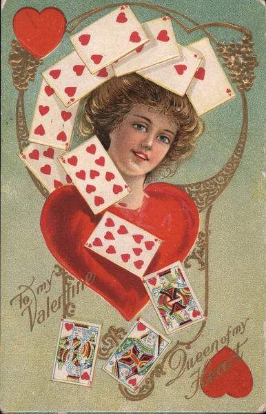 To My Valentine, Queen of My Heart - Lady with Heart Suit of Cards