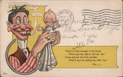 "There's a little stranger in our house, Who's got the right to call me ""pa;"" Postcard"