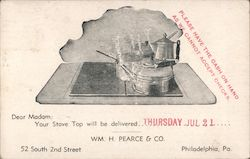 Wm. H. Pearce & Co - Pearce Gas Range Top - Dear Madam: Your Stove Top will be delivered __ Postcard