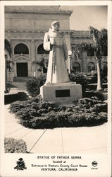 Statue of Father Serra - Located at entrance to Ventura County Courthouse Postcard