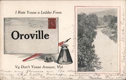 I rote youse a ledder from Oroville. Yv don't youse answer, vot Postcard