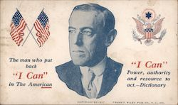 "Woodrow Wilson The Man Who Put Back ""I Can"" in the American Postcard"