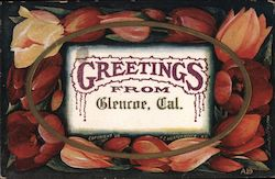 Greetings from Glencoe, Cal. (surrounded by flowers) Postcard