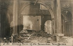 Smoking Ruins of Old Palace Hotel Palm Garden J-180 Postcard