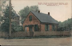 School house in which Clara Barton, late Pres. of Red Cross Society once taught Postcard