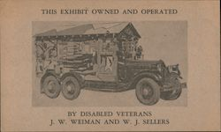 Military Truck. This exhibit owned and operated by disabled veterans J.W. Weiman and W.J. Sellers. Other Ephemera