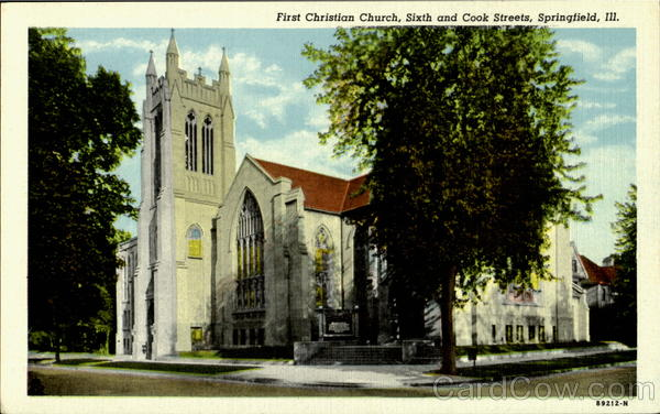 First Christian Church,Sixth and Cook streets Springfield Illinois