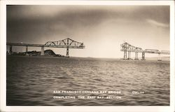 San Francisco - Oakland Bay Bridge Completing the East Bay Section Postcard