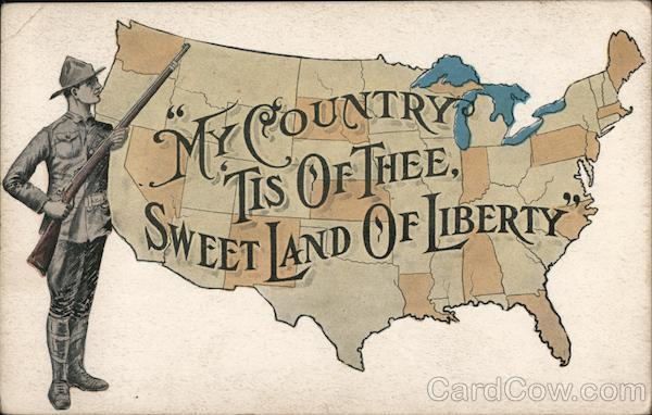 My country tis of thee, sweet land of Liberty. Soldier. Map of the United States.