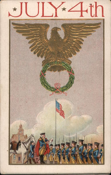 July 4th. Gold eagle holding wreath, troops at attention before general, horse.