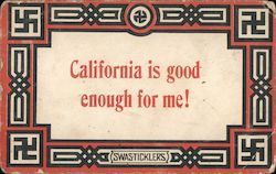 Swastika Swas-Ticklers. California is good enough for me! Postcard