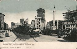 Union Square After the Fire Disaster of April 18, '06 Postcard