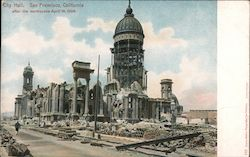 City Hall After the Earthquake April 18, 1906 Postcard