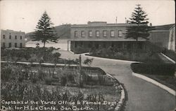 Captain's of the Yards Office & Female Dept., Pub. for H. Le Cante, San Quentin Postcard