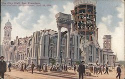 The City Hall, One Hour after the Earthquake - April 18, 1906 Postcard
