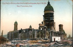 City Hall in Ruins, after the fire & Earthquake, April 18.06 Postcard