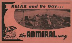 Relax and be gay the Admiral way. Largest River Excursion. Postcard