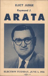 Elect Judge Raymond J. Arata Election Tuesday, June 5, 1956 Postcard