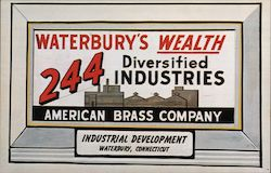 Waterbury's wealth, 244 diversified industries. American Brass Company.