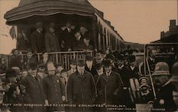 Taft and Sherman and reception committee Utica, N.Y. Train stop. Postcard